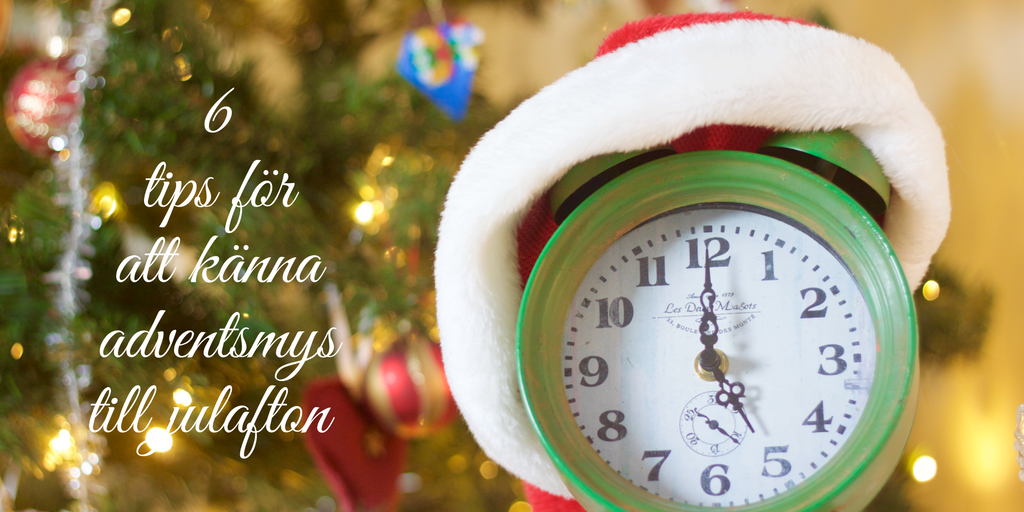 6-tips-for-att-kanna-adventsmys-till-julafton