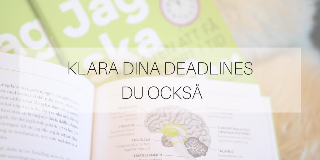 Klara dina deadlines du också