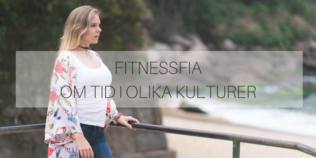 Fitnessfia om tid i olika kulturer