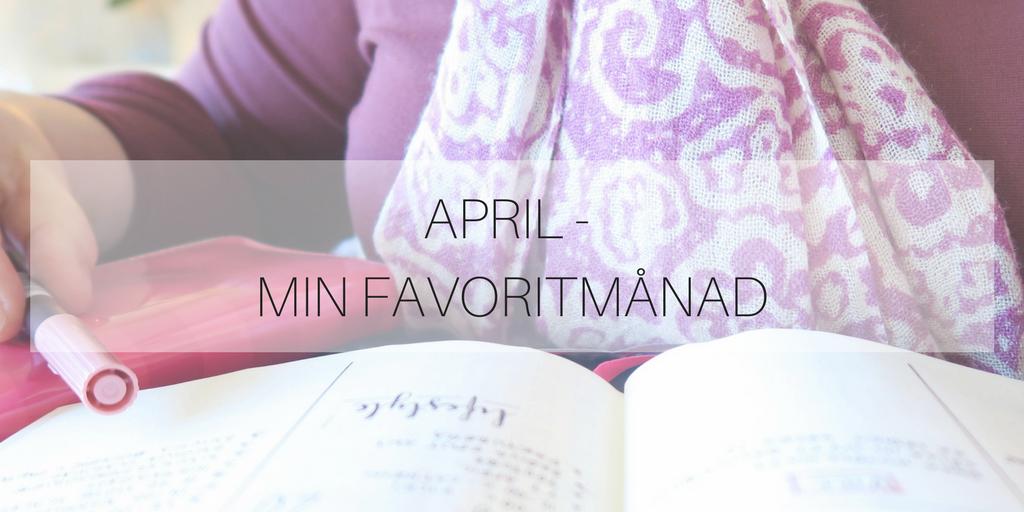 April - min favoritmånad