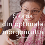 Skapa din optimala morgonrutin