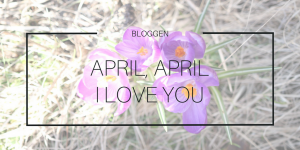 April, april, I love you