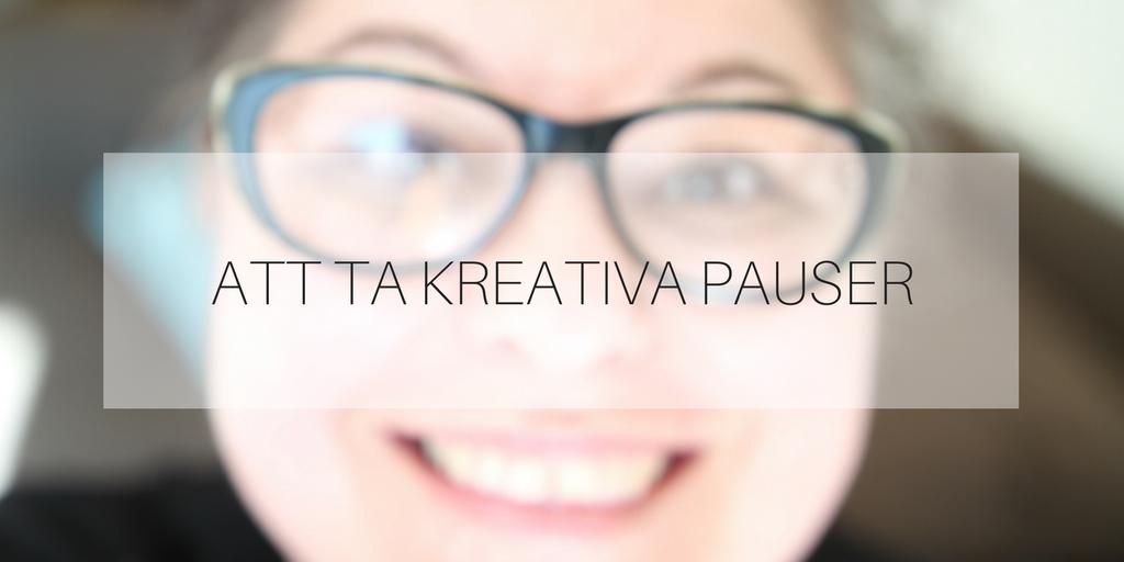 Att ta kreativa pauser