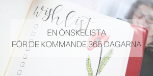 En önskelista för de kommande 365 dagarna