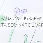 Söndagsfilmen: Faux calligraphy och rita som när du var barn