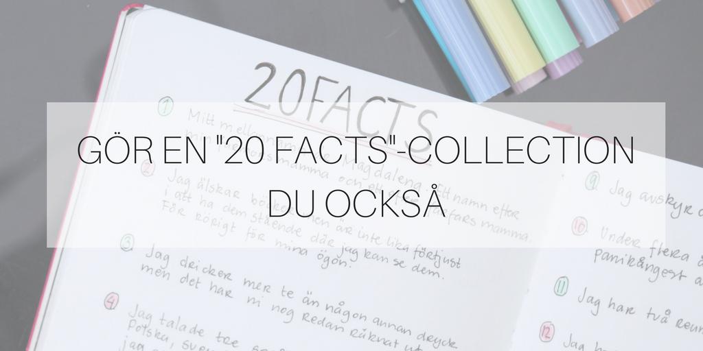"""Gör en """"20 facts""""-collection du också"""