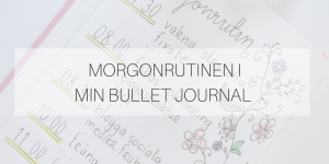 Morgonrutinen i min Bullet Journal