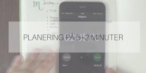 Söndagsfilmen: Planering på 5+2 minuter