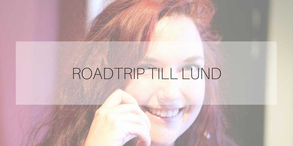 Roadtrip till Lund
