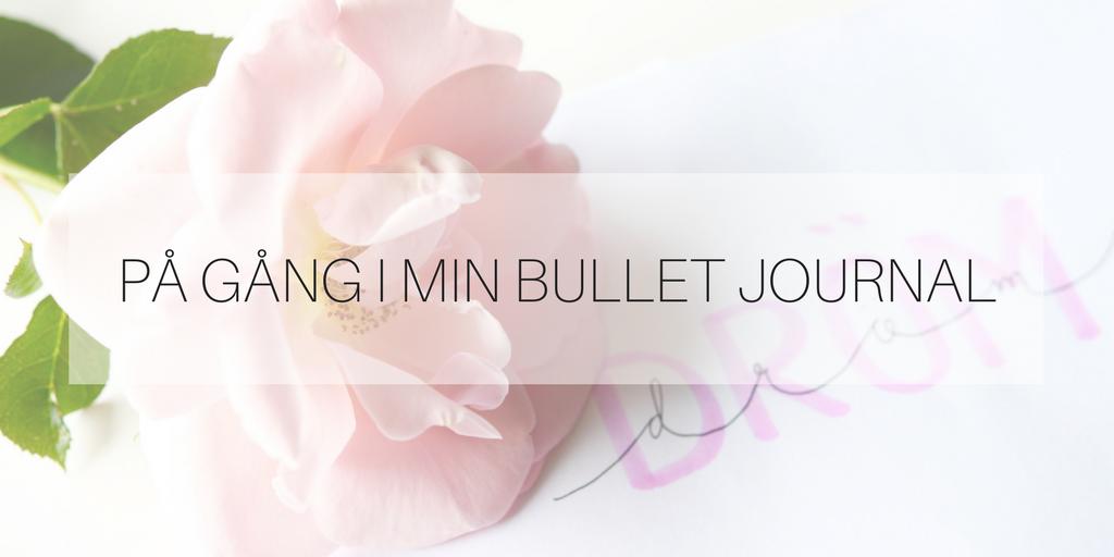På gång i min Bullet Journal