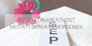Boosta din kreativitet med att skriva på morgonen
