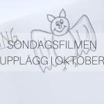 Söndagsfilmen: upplägg i oktober