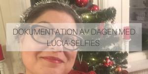 Dokumentation av dagen med lucia-selfies