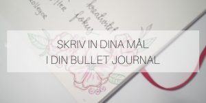 Skriv in dina mål i din Bullet Journal