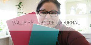 Välja rätt Bullet Journal