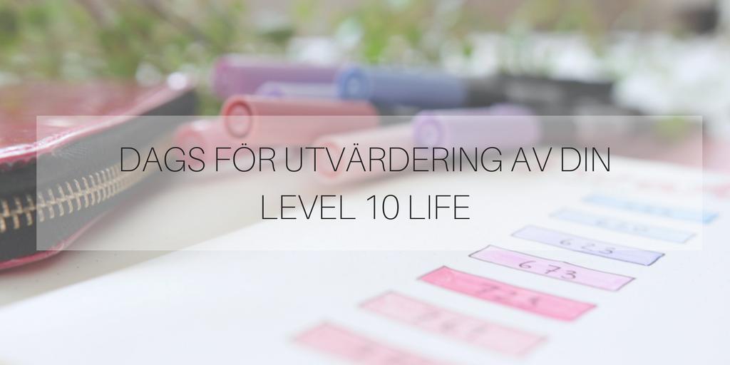 Dags för utvärdering av din Level 10 Life