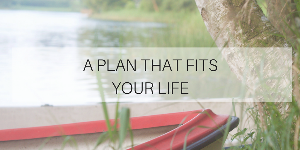 A plan that fits your life