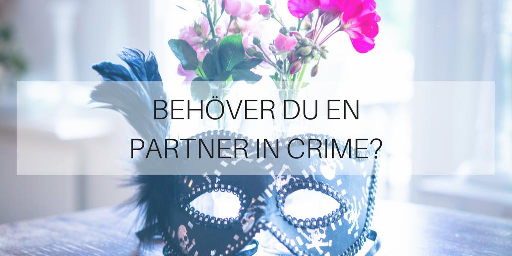 Behöver du en Partner in Crime?