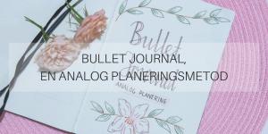 Bullet Journal, en analog planeringsmetod