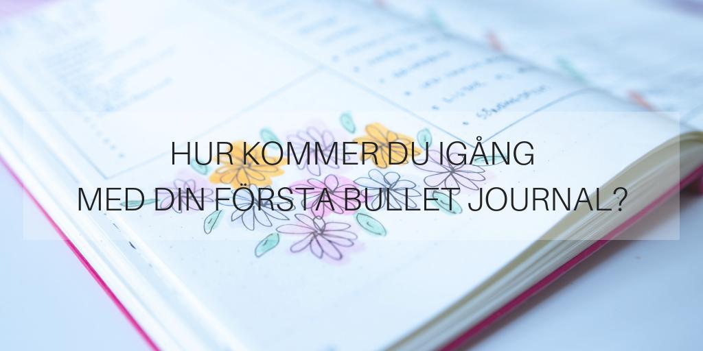 Hur kommer du igång med din första Bullet Journal?